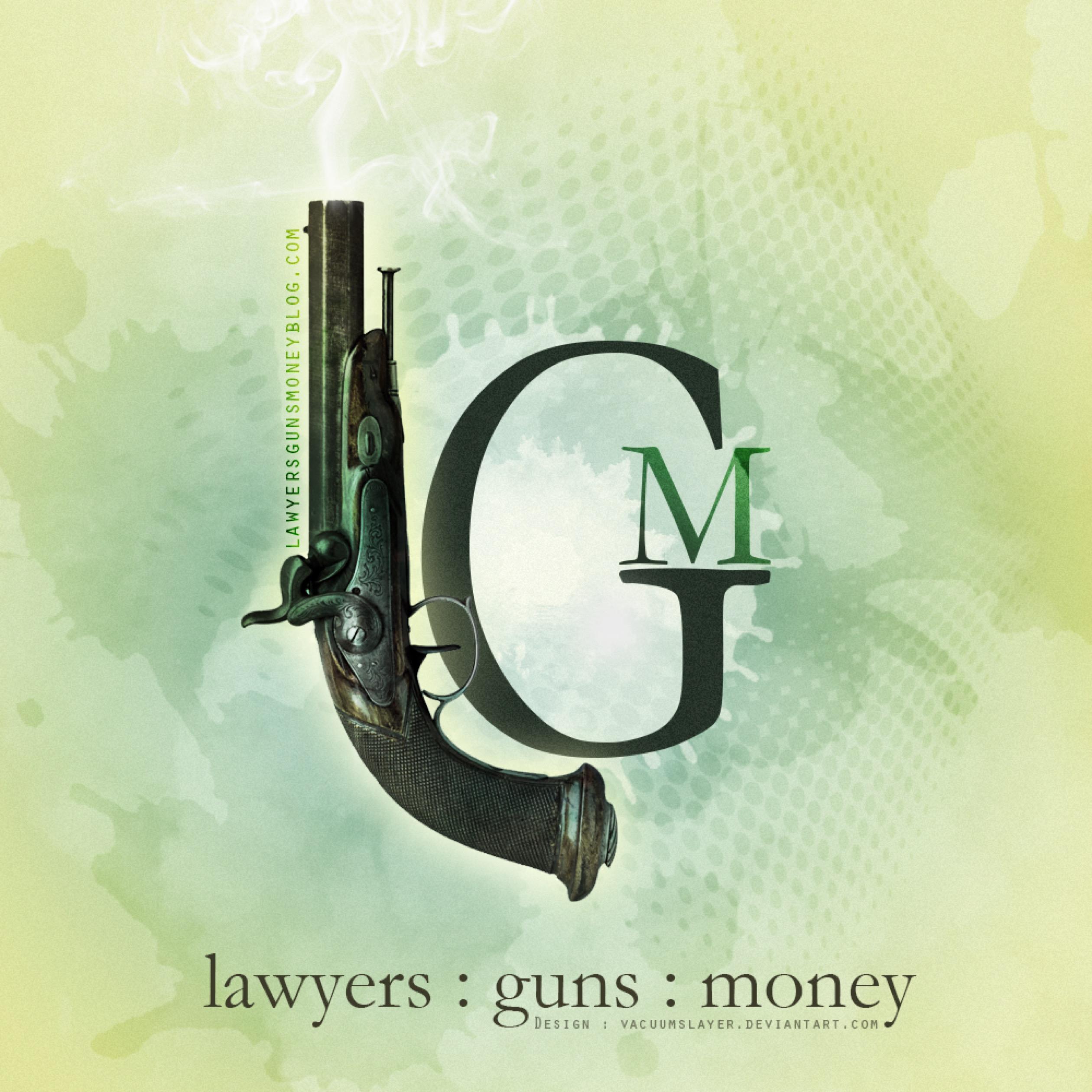 Lawyers, Guns & Money